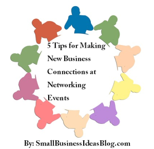 5 Tips for Making New Business Connections at Networking Events by @sbizideasblog
