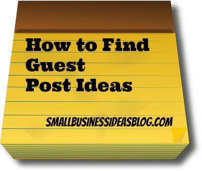 How to Find Guest Posting Ideas