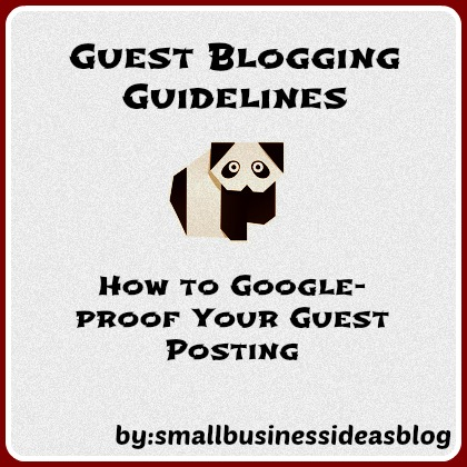 Guest Blogging Guidelines - How to Google-Proof Your Guest Posting by @sbizideasblog