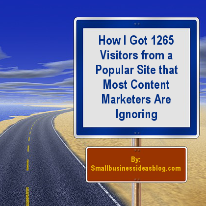 How I Got 1265 Visitors from a Channel that Most Marketers Ignore @sbizideasblog