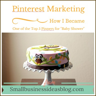 Pinterest Marketing: How I Became a Top 5 Pinner on Pinterest @sbizideasblog