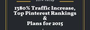 2014 Recap - Traffic & Rankings Increase in 2014 & 2015 Plans