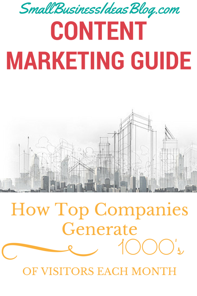 Content Marketing Guide - How Top Companies Generate 1000's of Visitors Each Month