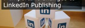 LinkedIn Pulse: 7 Important Changes to LinkedIn Publishing