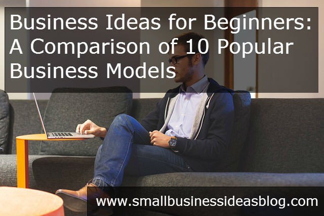 10 Popular Business Ideas Compared via @sbizideasblog