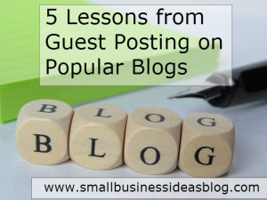 5 Lessons from Guest Posting on Popular Blogs