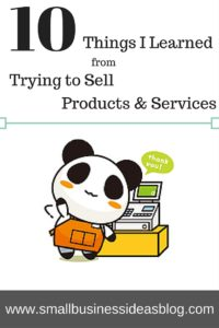 10 Things I Learned from Trying to Sell Products & Services