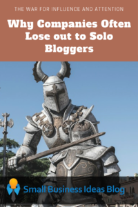 The War for Influence & Attention: Why Companies Often Lose out to Solo Bloggers