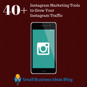40+ Marketing Tools to Grow Your Instagram Traffic
