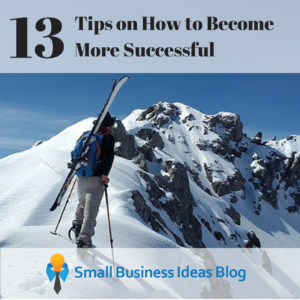 13 Tips on How to Become More Successful